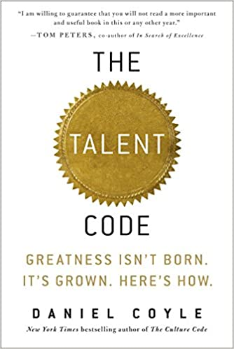 The Talent Code: Greatness Isn't Born. It's Grown. Here's How. book